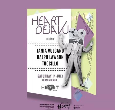 Heart Ibiza- Tania Vulcano, Ralph Lawson, Tuccillo