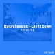 KATTELAN_PREMIERE_Ralph Session - Lay It Down
