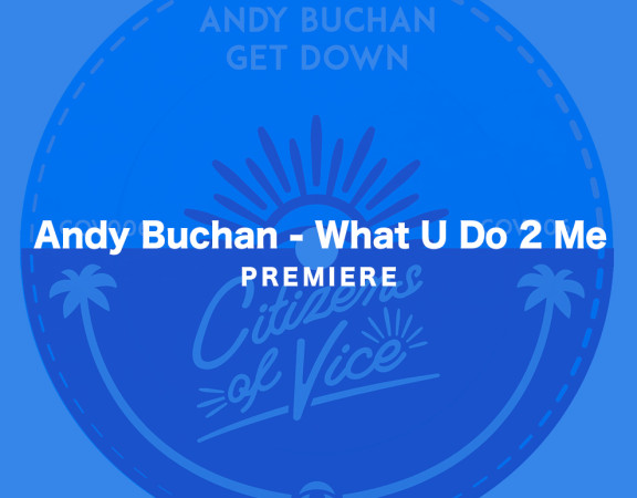 KATTELAN_PREMIERE_ Andy Buchan - What U Do 2 Me