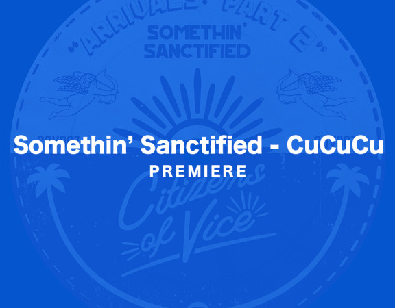 KATTELAN_PREMIERE_Somethin'_Sanctified-CuCuCu